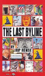 The Last Byline, by Rip Rense