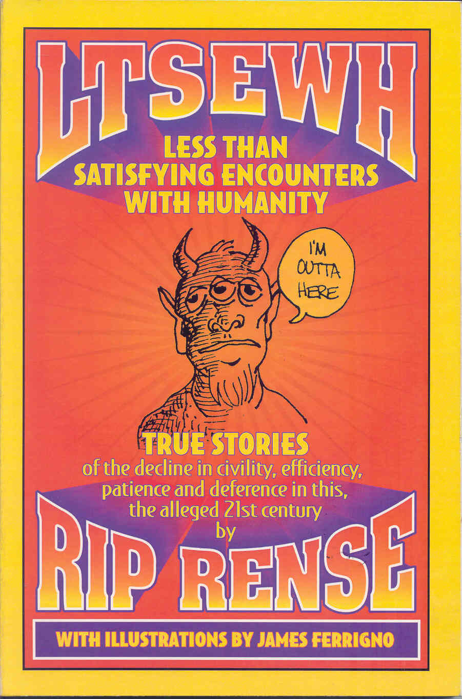Less than Satisfying Encounters with Humanity, by Rip Rense